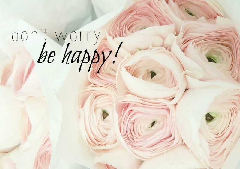 stop worrying find happiness