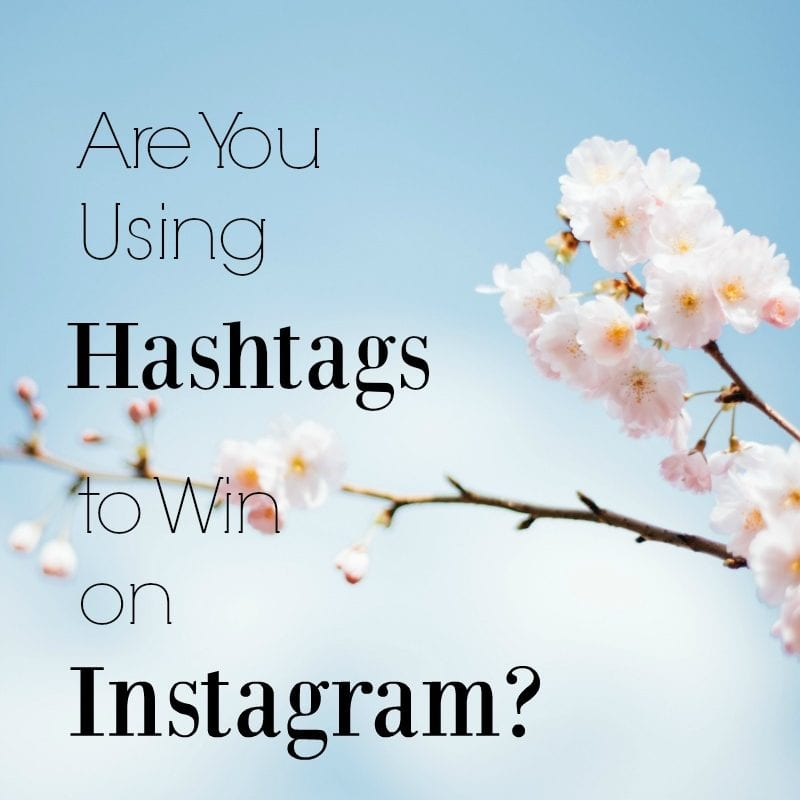 Are You Using Hashtags to Win on Instagram? (Updated 2019)
