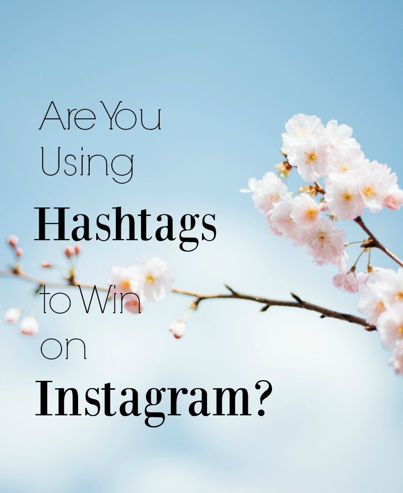 Win the Instagram Game with hashtags