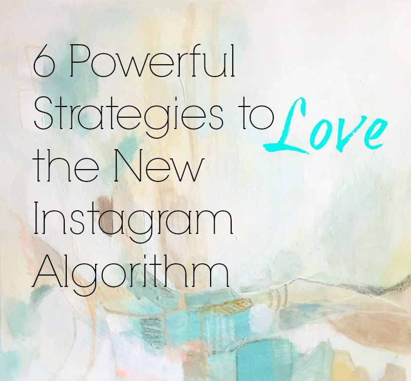 6 Powerful Strategies to Love the New Instagram Algorithm pin