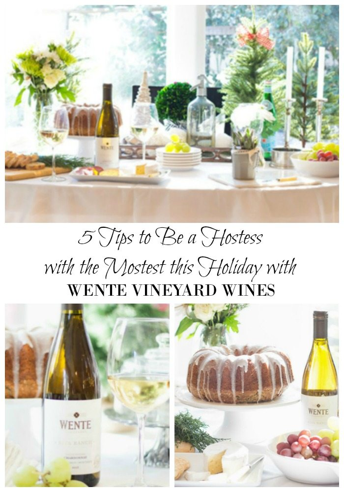 5 TIps to Be a Hostess with the Mostest this Holiday with Wente Vineyard Wines pin
