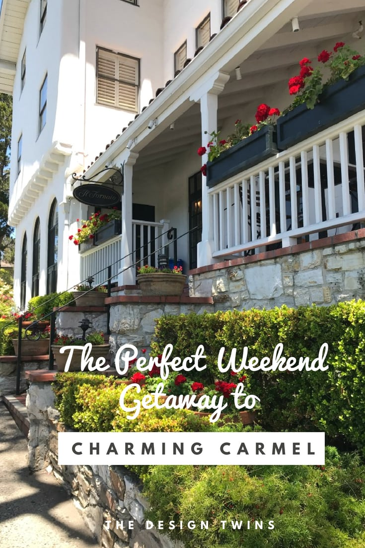 The Perfect Weekend Getaway to Charming Carmel with The Design Twins pin