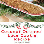best coconut oatmeal lace cookie recipe displayed on serving tray