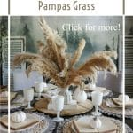 Beautiful dining room table with natural beige pampas grass centerpiece